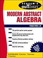 Schaum's Outline of Theory and Problems of Modern Abstract Algebra (Schaum's Outlines)