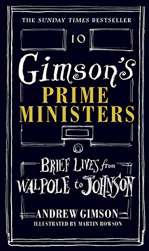 Gimson's Prime Ministers: Brief Lives from Walpole to Johnson