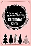 birthday reminder book: a5 medium notebook great for recording of birthdays, anniversaries and special events,important date reminder journal,cute floral design cover