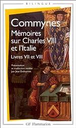 Mémoires sur Charles VIII et l'Italie - Livres VII et VIII de Philippe de Commynes