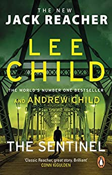 The Sentinel: (Jack Reacher 25) by [Lee Child, Andrew Child]