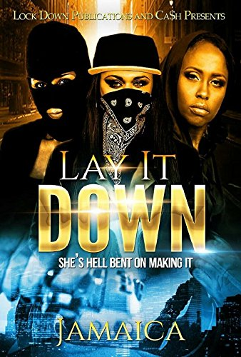 Lay It Down: She's Hell Bent On Making It (English Edition)