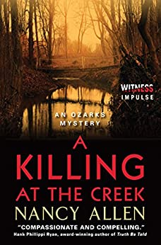 A Killing at the Creek: An Ozarks Mystery by [Nancy Allen]
