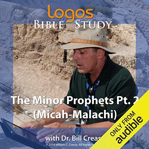 The Minor Prophets Pt. 2 (Micah-Malachi) Audiobook By Dr. Bill Creasy cover art