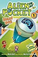 Alien in My Pocket #1: Blast Off! (Alien in My Pocket, 1)