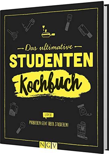 Das ultimative Studenten-Kochbuch: Probieren geht über studieren!