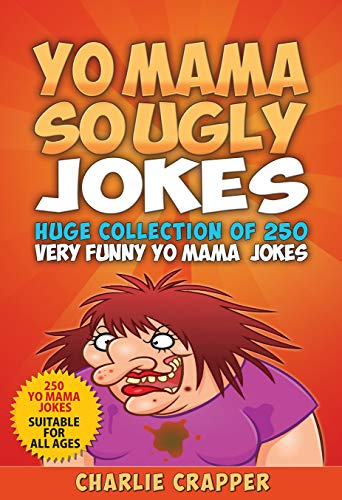 Ugly jokes so mums Funny Mother