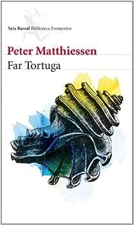 Far Tortuga par Peter Matthiessen