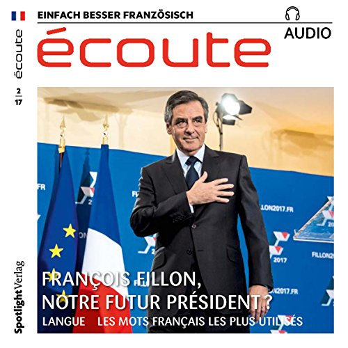 Écoute Audio - François Fillon, notre futur président? 2/2017     Französisch lernen Audio - François Fillon, der nächste Präsident?              By:                                                                                                                                 div.                               Narrated by:                                                                                                                                 div.                      Length: 1 hr and 1 min     Not rated yet     Overall 0.0