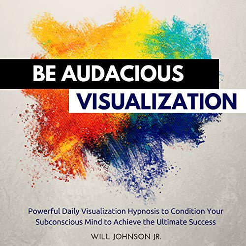 Be Audacious Visualization audiobook cover art