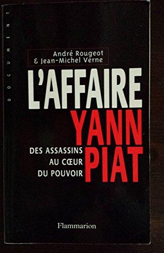 L'affaire Yann Piat : des assassins au coeur du pouvoir