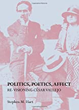Politics, Poetics, Affect: Re-visioning Cesar Vallejo