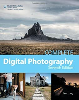 Complete Digital Photography 7th (seventh) edition by Long, Ben published by Course Technology PTR (2012) [Paperback]