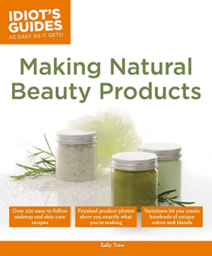Beauty Shopping Making Natural Beauty Products: Over 250 Easy-to-Follow Makeup and Skincare Recipes