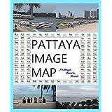 『 パタヤ イメージ マップ 』 - パタヤ ビーチロード - 『 PATTAYA IMAGE MAP 』 - Pattaya Beach Road -