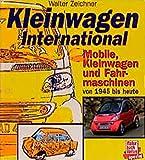 Kleinwagen international: Mobile Kleinwagen und Fahrmaschinen von 1945 bis heute