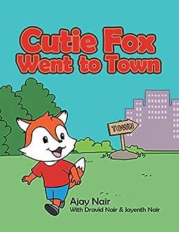 Cutie Fox Went to Town by [Ajay Nair, Dravid Nair, Jayenth Nair]