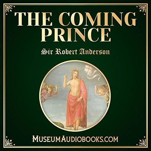 The Coming Prince                   De :                                                                                                                                 Sir Robert Anderson                               Lu par :                                                                                                                                 Vince Whittaker                      Durée : 5 h et 39 min     Pas de notations     Global 0,0