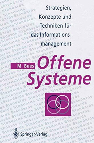 Offene Systeme: Strategien, Konzepte und Techniken für das Informationsmanagement