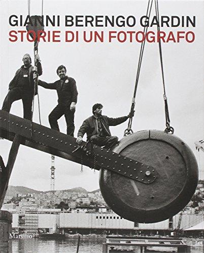 Gianni Berengo Gardin. Storie di un fotografo. Catalogo della...