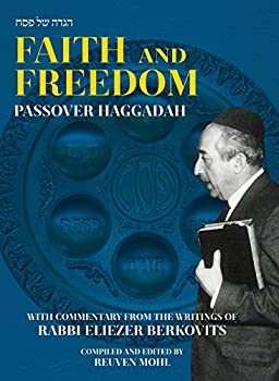 Faith and Freedom Passover Haggadah with Commentary