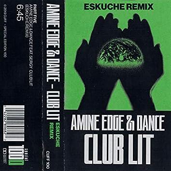 Club Lit (Eskuche Remix)