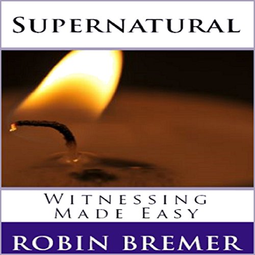 Supernatural Witnessing Made Easy audiobook cover art