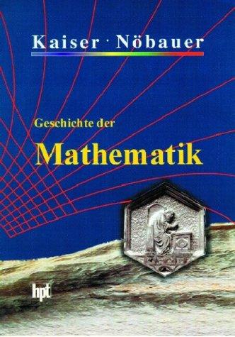 Geschichte der Mathematik: Für den Schulunterricht
