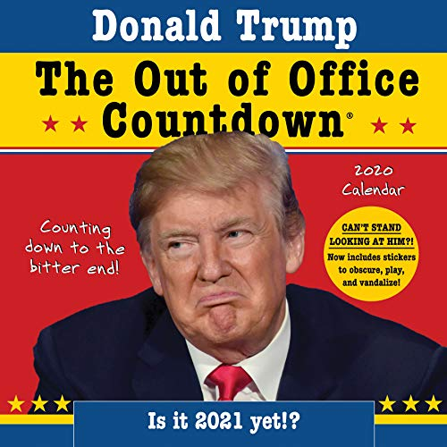 2020 Donald Trump Out of Office Countdown Wall Calendar: Counting down to the bitter end!