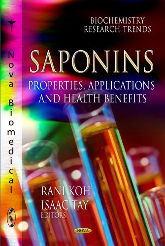 Saponins: Properties, Applications & Health Benefits (Biochemistry Research Trends: Botanical Research and Practices)