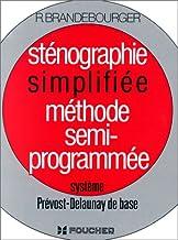 Stenographie simplifiee - methode semi-programmee systeme prevost-delaunay de base: Méthode semi-programmée Système Prévost-Delaunay de base (Foucher sténographie)