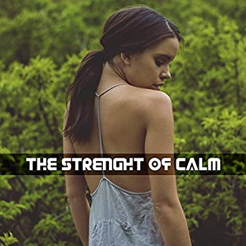 The Strenght of Calm