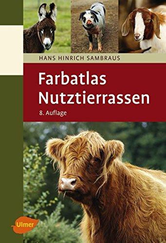 Farbatlas Nutztierrassen: 263 Rassen in Wort und Bild