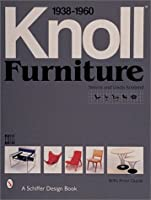 Knoll Furniture 1938-1960 (Schiffer Design Book)