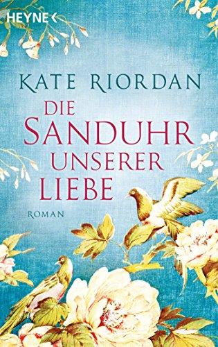 Die Sanduhr unserer Liebe: Roman