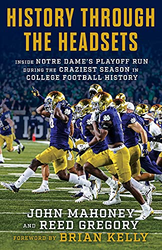 Compare Textbook Prices for History Through the Headsets: Inside Notre Dame's Playoff Run During the Craziest Season in College Football History  ISBN 9781629379685 by Gregory, Reed,Mahoney, John