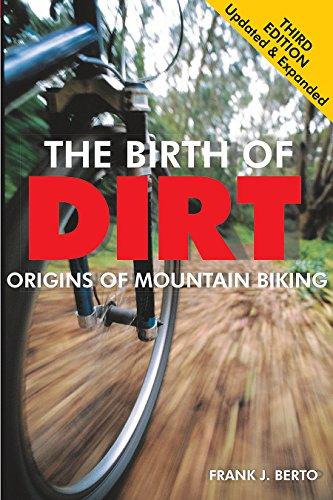 The Birth of Dirt: Origins of Mountain Biking: The Origins of Mountain Biking