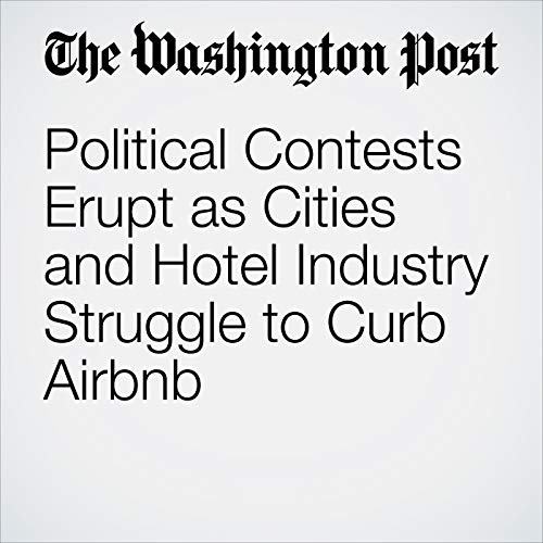 Political Contests Erupt as Cities and Hotel Industry Struggle to Curb Airbnb copertina