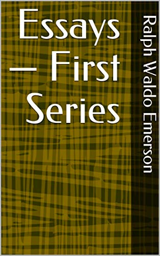 Essays — First Series (English Edition)
