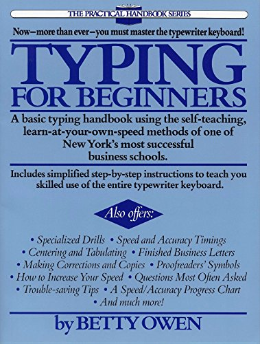 Compare Textbook Prices for Typing for Beginners: A Basic Typing Handbook Using the Self-Teaching, Learn-at-Your-Own-Speed Methods of One of New York's Most Successful Business Schools Practical Handbook Perigee Book Illustrated Edition ISBN 9780399511479 by Owen, Betty