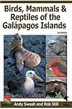 Birds, Mammals, & Reptiles of the Galapagos Islands: An Identification Guide