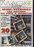 MAGIC LOISIR Mini-vitrines les métiers en pâte à modeler LES LOISIRS FACILES No. 106
