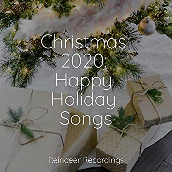 Christmas 2020: Happy Holiday Songs