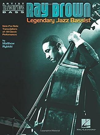 Ray Brown - Legendary Jazz Bassist (Artist Transcriptions Bass) by Matthew Rybicki(2015-02-05)