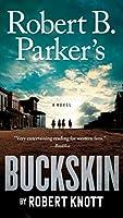 Robert B. Parker's Buckskin (A Cole and Hitch Novel)