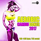 Aerobic Cardio Dance 2017: 16 Best Songs for Workout + 1 Session 140-145 bpm / 32 count