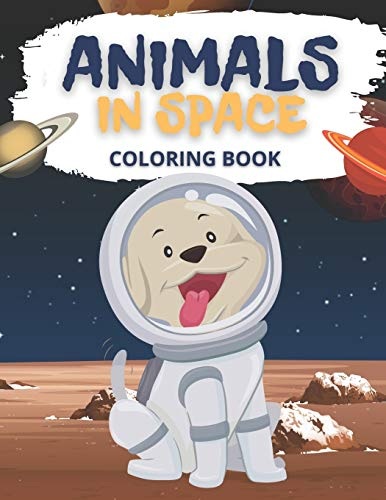 Animals In Space Coloring Book: For Toodlers and Kids Ages 4-8 (Ready Teddy)