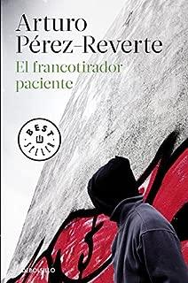 El francotirador paciente (Spanish Edition) by Arturo P??rez-Reverte (2015-09-15)