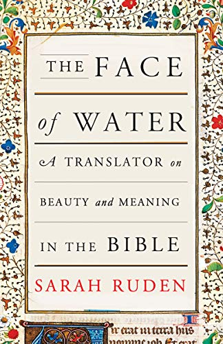 The Face of Water: A Translator on Beauty and Meaning in the Bible (English Edition)