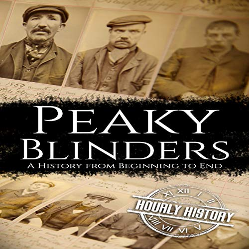 Peaky Blinders: A History from Beginning to End cover art